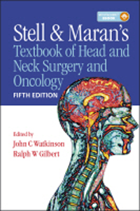 Stell & Maran's Textbook of Head & Neck Surgery &Oncology, 5th ed.