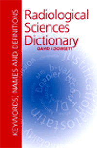 Radiological Sciences Dictionary- Keywords, Names & Definitions