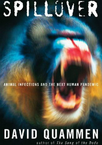 Spillover- Animal Infections & the Next Human Pandemic