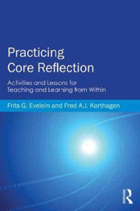 Practicing Core Reflection, Paperback- Activities & Lessons for Teaching & LearningFrom Within