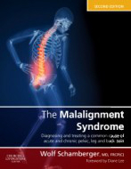 Malalignment Syndrome, 2nd ed.- Diagnosing & Treating a Common Cause of Acute &Chronic Pelvic, Limb & Back Pain