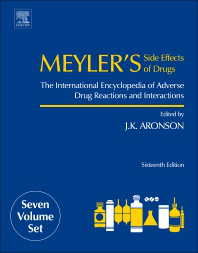 Meyler's Side Effects of Drugs,16th ed.,in 7 vols.- International Encyclopedia of Adverse Drug Reactions& Interactions