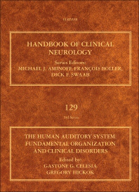 Handbook of Clinical Neurology, Vol.129- Human Auditory System : Fundamental Organization &Clinical Disorders