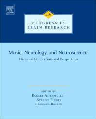 Progress in Brain Research, Vol.216- Music, Neurology, & Neuroscience: HistoricalConnections & Perspectives