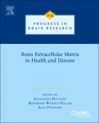 Progress in Brain Research, Vol.214- Brain Extracellular Matrix in Health & Disease