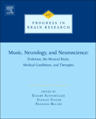 Progress in Brain Research, Vol.217- Music, Neurology, & Neuroscience: Evolution, MusicalBrain, Medical Conditions & Therapies