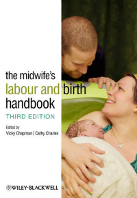 The Midwife's Labour & Birth Handbook, 3rd ed.