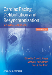 Cardiac Pacing, Defibrillation & Resynchronization, 3rdEd.- A Clinical Approach