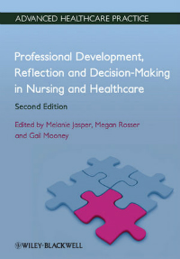 Professional Development, Reflection & Decision-MakingIn Nursing & Health Care, 2nd ed.