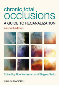 Chronic Total Occlusions, 2nd ed.- A Guide to Recanalization