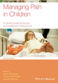 Managing Pain in Children, 2nd ed.- A Clinical Guide for Nurses &Healthcare Professionals