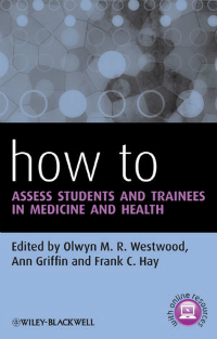 How to Assess Students & Trainees in Medicine & Health