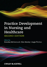 Practice Development in Nursing & Healthcare, 2nd ed.