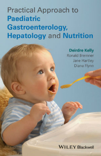 Practical Approach to Pediatric Gastroenterology,Hepatology & Nutrition