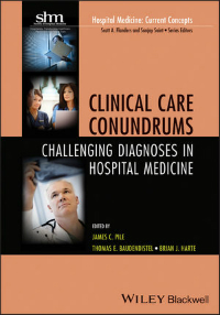 Clinical Care Conundrums- Challenging Diagnoses in Hospital Medicine