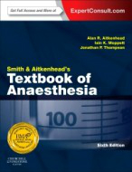 Smith & Aitkenhead's Textbook of Anaesthesia, 6th ed.(With Online Access)