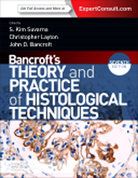 Bancroft's Theory & Practice of HistologicalTechniques, 7th ed.