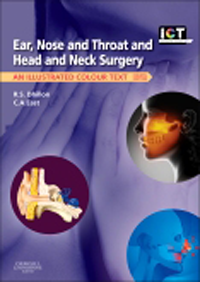 Ear, Nose & Throat & Head & Neck Surgery, 4th ed.- An Illustrated Colour Text