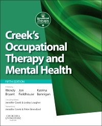 Creek's Occupaional Therappy & Mental Health, 5th ed.
