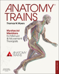 Anatomy Trains, 3rd ed.- Myofascial Meridians for Manual & Movement Therapists