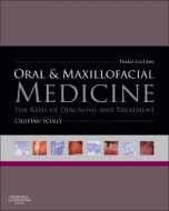 Oral & Maxillofacial Medicine, 3rd ed.- The Basis of Diagnosis & Treatment
