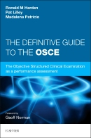 Definitive Guide to the OSCE- Objective Structured Clinical Examinations as aPerformance Assessment