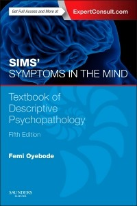Sims' Symptoms in the Mind, 5th ed.- Textbook of Descriptive Psychopathology