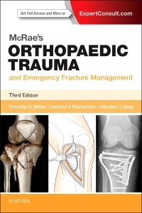 McRae's Orthopaedic Trauma & Emergency FractureManagement, 3rd ed.