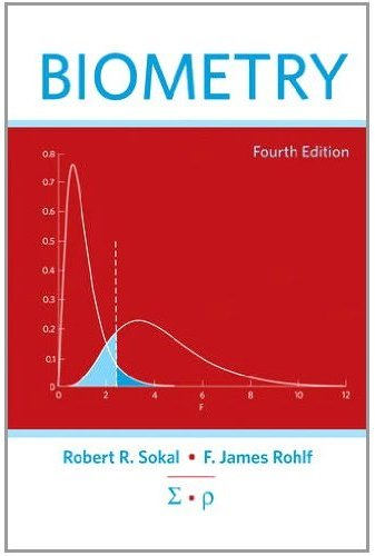 Biometry, 4th ed.- Principles & Practice of Statistics in BiologicalResearch