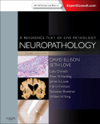 Neuropathology, 3rd ed.- A Reference Text of CNS Pathology