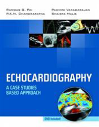 Echocardiography- A Case Studies Based Approach(With DVD-ROM)