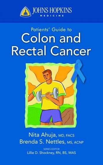 Johns Hopkins Patients' Guide to Colon & Rectal Cancer