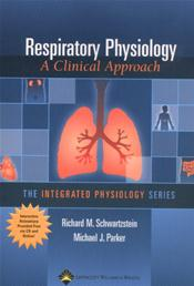 Respiratory Physiology (With CD-ROM)- Clinical Approach(The Integrated Physiology Series)