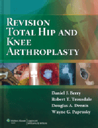Revision Total Hip & Knee Arthroplasty