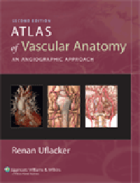 Atlas of Vascular Anatomy, 2nd ed.- Angiographic Approach