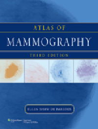 Atlas of Mammography, 3rd ed.