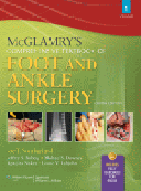 McGlamry's Comprehensive Textbook of Foot & AnkleSurgery, 4th ed., in 2 vols.