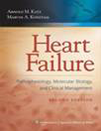 Heart Failure, 2nd ed.- Pathophysiology, Molecular Biology, & ClinicalManagement