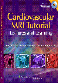 Cardiovascular MRI Tutorial (With DVD-ROM)- Lectures & Learning