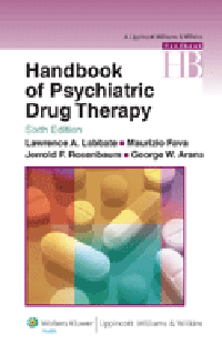 Handbook of Psychiatric Drug Therapy, 6th ed.