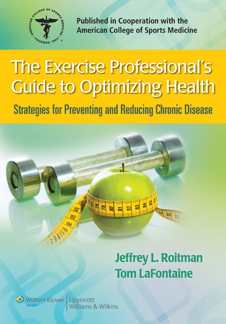 Exercise Professional's Guide to Optimizing Health- Strategies for Preventing & Reducing Chronic Disease