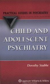 Child & Adolescent Psychiatry- A Practical Guide