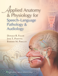 Applied Anatomy & Physiology for Speech-LanguagePathology & Audiology