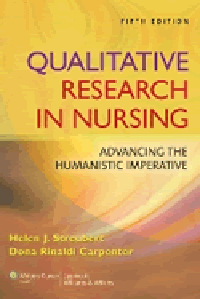 Qualitative Research in Nursing, 5th ed.- Advancing the Humanistic Imperative