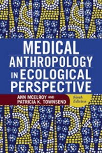 Medical Anthropology in Ecological Perspective, 6th ed.