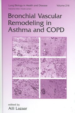 Lung Biology in Health & Disease, Vol.216- Bronchial Remodeling in Asthma & COPD