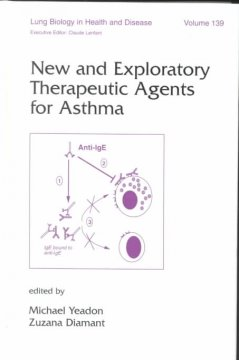 Lung Biology in Health & Disease, Vol.139- New & Exploratory Therapeutic Agents for Ashma