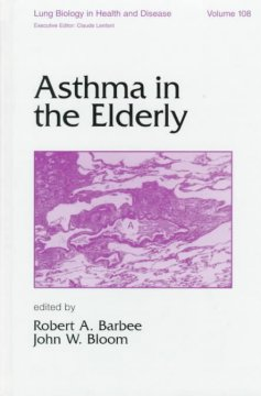 Lung Biology in Health & Disease, Vol.108- Asthma in the Elderly