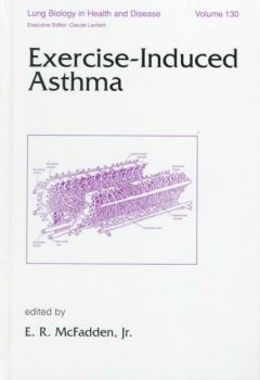 Lung Biology in Health & Disease, Vol.130- Exercise-Induced Asthma