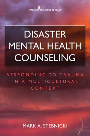 Disaster Mental Health Couseling- Responding to Trauma in a Multicultural Context